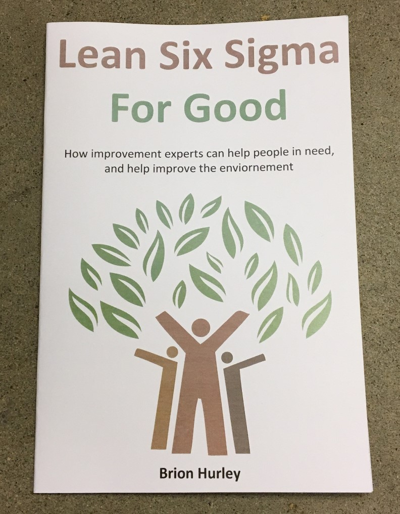 Lean Six Sigma For Good By Brion Hurley Business Performance
